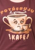 náhled - Potřebuju kafe dámské tričko