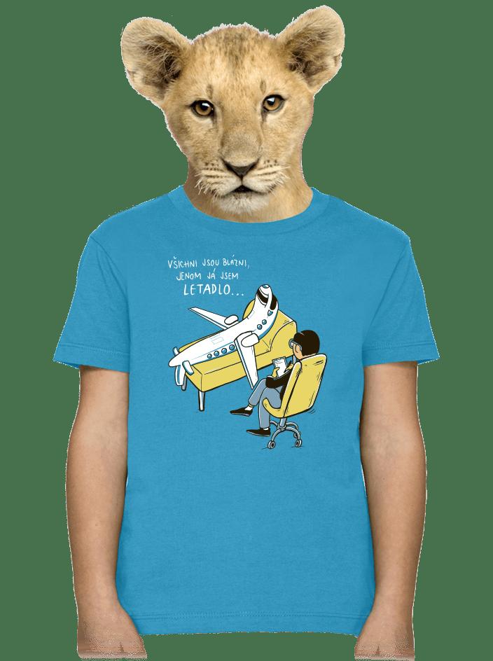 Všichni jsou blázni dětské tričko