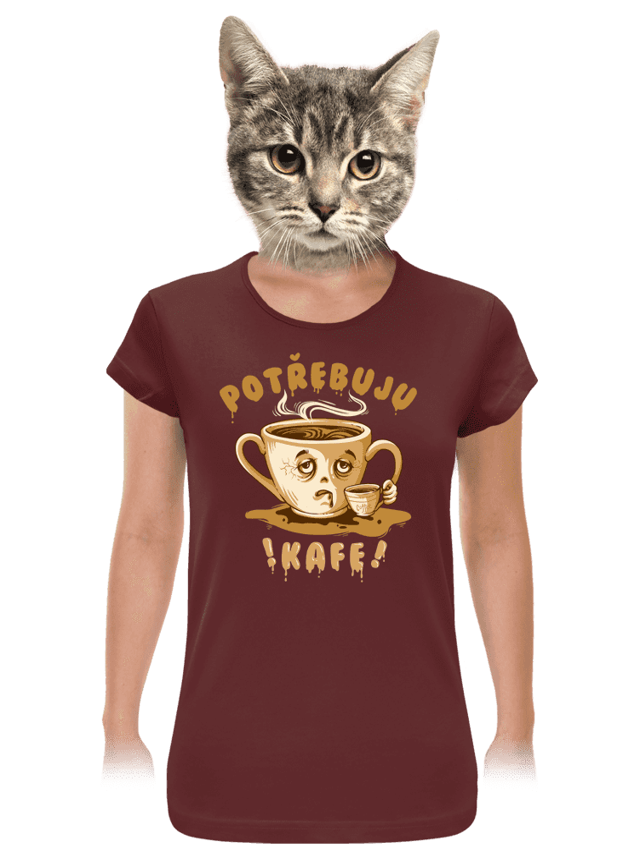 Potřebuju kafe dámské tričko